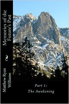 Book Memories of the Future's Past: Part 1: The Awakening: Volume 1 (Chronicles of Memories)