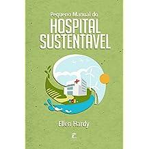 Pequeno Manual do Hospital Sustentável (Portuguese Edition)