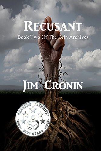 Recusant (The Brin Archives Book 2) by [Cronin, Jim]