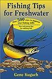 Fishing Tips for Freshwater Fishing, Gene Kugach, 0811726541