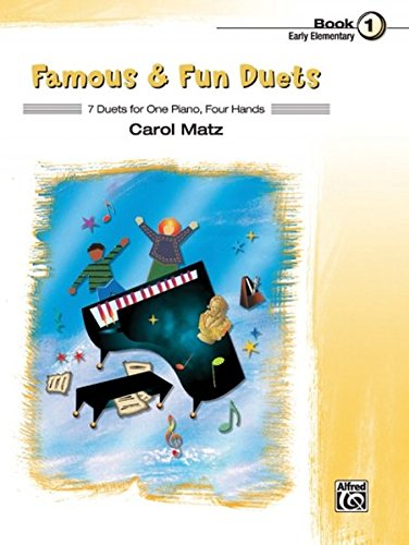 Famous & Fun Duets, Bk 1: 7 Duets for One Piano, Four Hands