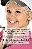 img - for Amazing Golf Swing Thoughts From Golfing Greats and Sport Psychologists: Thoughts from Hogan, Arnie, Jack, Tiger, Rory, Jason Day, and the Best Sports Psychologists. Drills and Exercises. book / textbook / text book