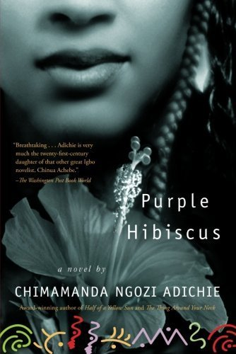 Purple Hibiscus: A Novel Reprint Edition by Adichie, Chimamanda Ngozi published by Algonquin Books (2012)