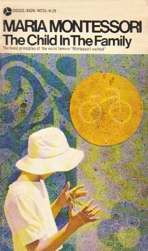 The Child in the Family -  Maria Montessori, Mass Market Paperback