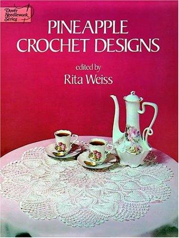 Pineapple Crochet Designs (Dover Needlework Series) (Crochet Pineapple)