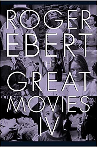 The Great Movies Iv Ebert Roger Ebert Chaz Seitz Matt Zoller 9780226403984 Amazon Com Books