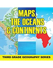 Maps, the Oceans & Continents : Third Grade Geography Series