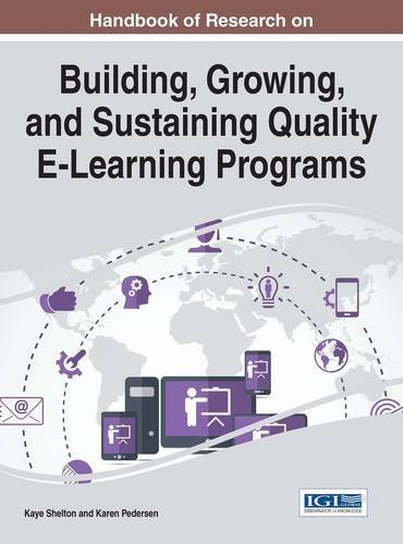 Handbook of Research on Building, Growing, and Sustaining Quality E-Learning Programs (Advances in Educational Technologies and Instructional Design)