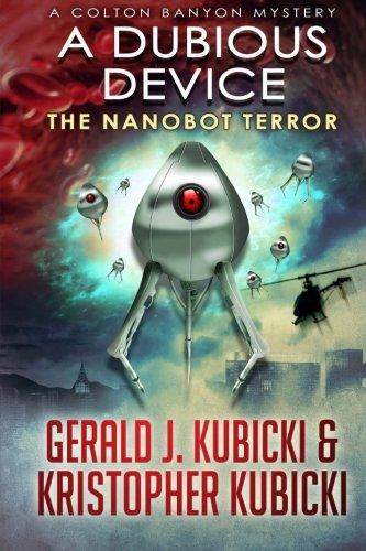 A Dubious Device: The Nanobot Terror (Colton Banyon Mysteries) (Volume 10) PDF