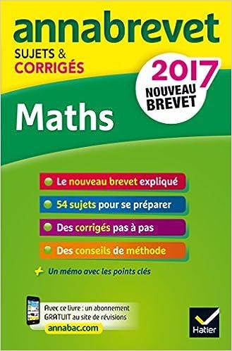 Livre Annales Annabrevet 2017 Maths 3e: sujets et corrigés, nouveau brevet epub, pdf