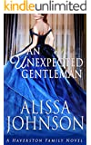 An Unexpected Gentleman (The Haverston Family Trilogy Book 2)