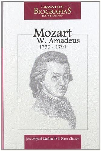 Wolfgang amadeus mozart Grandes Biografias Ilustradas: Amazon.es: Jose Miguel Munoz de la Nava Chacon: Libros