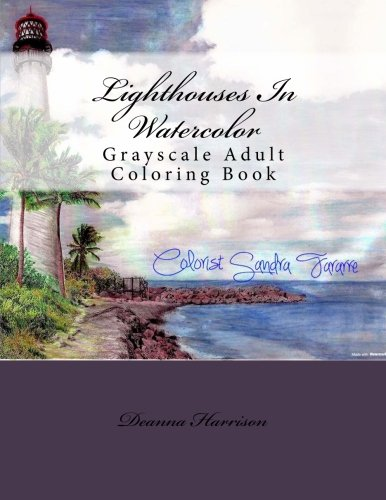 Lighthouses In Watercolor: Grayscale Adult Coloring Book by CreateSpace Independent Publishing Platform