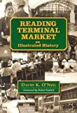 img - for Reading Terminal Market: An Illustrated History book / textbook / text book