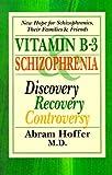 Vitamin B-3 and Schizophrenia, Abram Hoffer, 1550820796