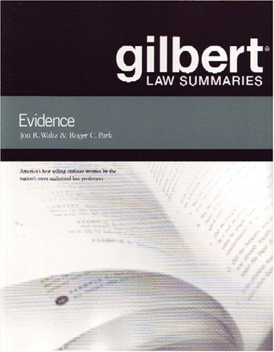 Gilbert Law Summaries on Evidence