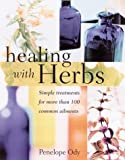 Healing with Herbs, Penelope Ody, 1580171443