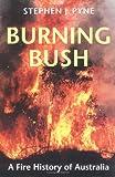 Burning Bush, Stephen J. Pyne, 0295976772