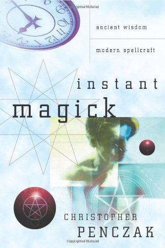 Download Instant Magick: Ancient Wisdom, Modern Spellcraft pdf