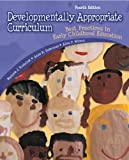 Developmentally Appropriate Curriculum: Best Practices in Early Childhood Education (4th Edition)