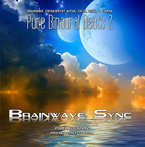 (Pure Binaural Beats 2 - Alpha, Theta, Gamma and Delta Brainwave Entrainment: Music for)