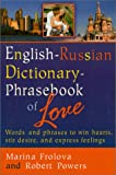 English-Russian Dictionary-Phrasebook of Love, Marina Frolova and Robert F. Powers, 1929482019