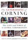 img - for The Generations of Corning: The Life and Times of a Global Corporation book / textbook / text book
