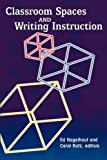 Classroom Spaces and Writing/Instruction, , 1572735392
