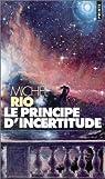 Le principe d'incertitude par Rio