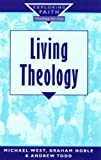 Living Theology, Michael West and Graham Noble, 0232523487