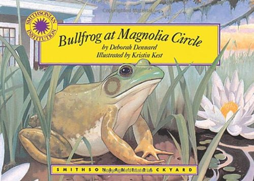 Bullfrog at Magnolia Circle (Smithsonian's Backyard Book) (with easy to download e-book & audiobook) (Smithsonian Backyard)