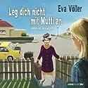 Leg dich nicht mit Mutti an Hörbuch von Eva Völler Gesprochen von: Dana Geissler