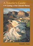 A Traveler's Guide to the Geology of the Colorado Plateau, Donald L. Baars, 0874807158