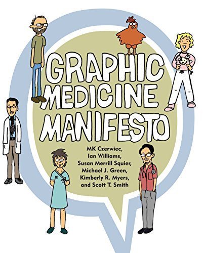 Graphic Medicine Manifesto by MK Czerwiec (2015-04-22)