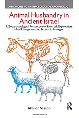 Ebooks et téléchargements gratuitsAnimal Husbandry in Ancient Israel: A Zooarchaeological Perspective on Livestock Exploitation, Herd Management and Economic Strategies (Approaches to Anthropological Archaeology) 1845531795 en français by Aharon Sasson