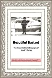 Beautiful Bastard, Mark T. Farias, 1452016941