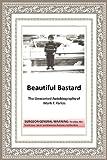 Beautiful Bastard, Mark T. Farias, 1452016941