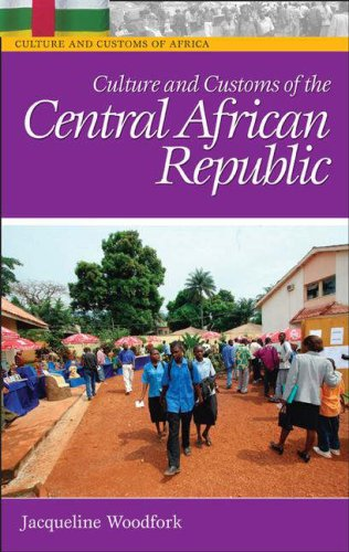Culture and Customs of the Central African Republic (Cultures and Customs of the World)