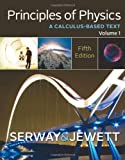 Principles of Physics Vol. 1 : A Calculas-Based Text, Serway, Raymond A. and Jewett, John W., 1133110274
