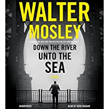Down the River unto the Sea Audiobook by Walter Mosley Narrated by Dion Graham