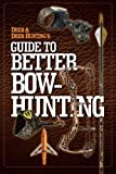img - for Deer & Deer Hunting's Guide to Better Bow-Hunting (2012-01-04) book / textbook / text book