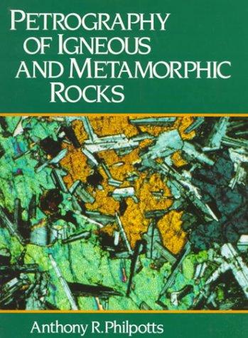 Petrography of Igneous and Metamorphic Rocks por Anthony Philpotts