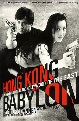 Hong Kong Babylon: An Insider's Guide to the Hollywood of the East