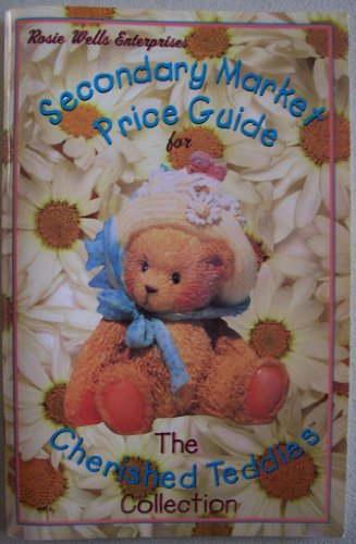 Cherished Teddies Collectors (Rosie Wells Enterprises' Official Secondary Market Price Guide for Cherished Teddies)