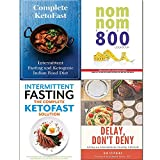 Books : Delay, Don't Deny,Intermittent Fasting,Complete KetoFast,Nom Nom Fast 800 Cookbook 4 Books Collection Set