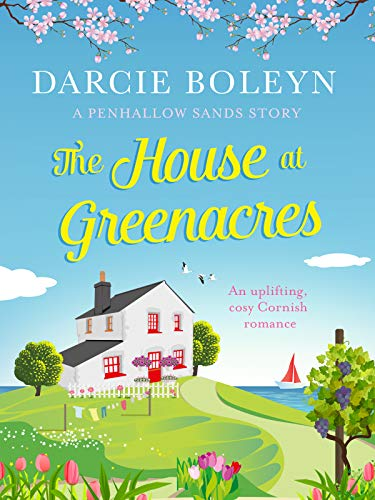 The House at Greenacres: An uplifting, cosy Cornish romance (Penhallow Sands Book 1)