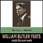 William Butler Yeats Reads His Own Work | William Butler Yeats