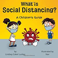 What is Social Distancing?: A Children's Guide & Activity Book