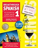 Breakthrough Spanish 1: Euro Edition (Breakthrough S.). Complete Course Containing 256-page Colour Book and 4x60-minute Cassettes