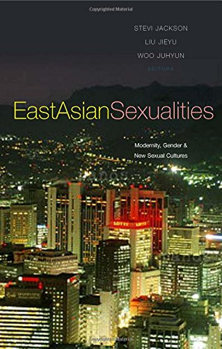 Read Online East Asian Sexualities: Modernity, Gender & New Sexual Cultures PDF